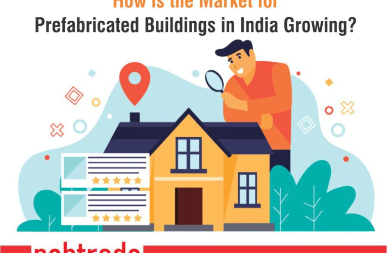 How Is The Market For Prefabricated Buildings In India Growing?