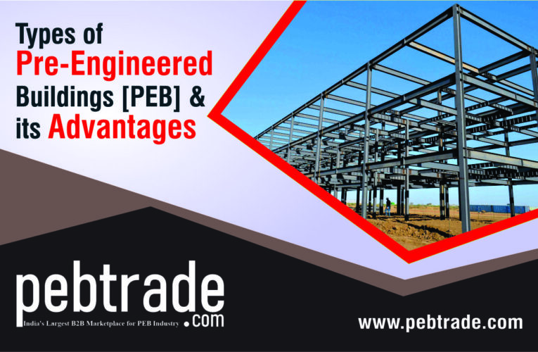 Types of Pre-Engineered Buildings [PEB] & Its Advantages