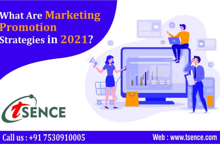 What Are Marketing Promotion Strategies In 2021?