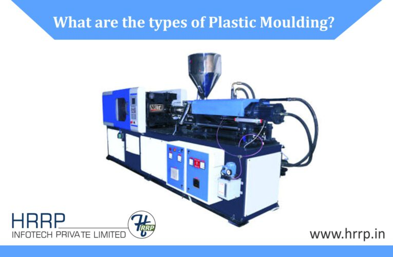 What are the types of Plastic Moulding?